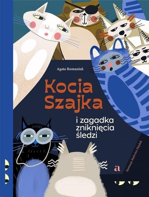 okładka Kocia Szajka i zagadka zniknięcia śledziksiążka |  | Agata Romaniuk
