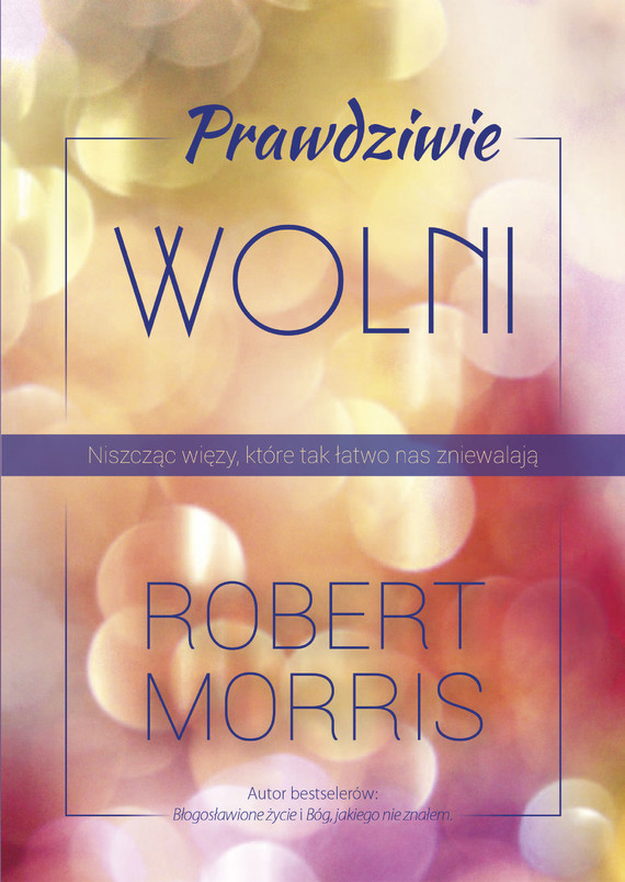 okładka Prawdziwie wolniebook | epub, mobi | Robert T. Morris
