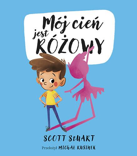 okładka Mój cień jest różowyksiążka      Scott Stuart