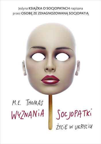 okładka Wyznania socjopatki. Życie w ukryciuksiążka      M.E. Thomas