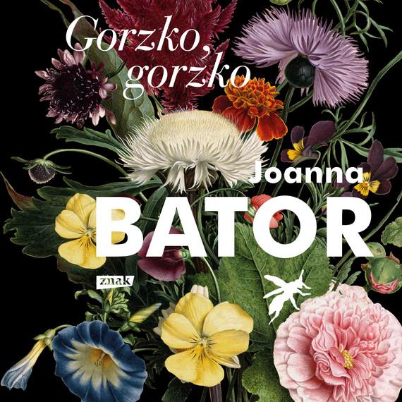 okładka Gorzko, gorzkoaudiobook | MP3 | Joanna Bator