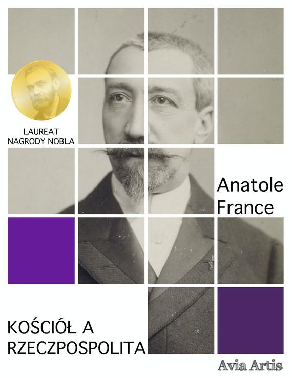 okładka Kościół a Rzeczpospolitaebook | epub, mobi | Anatole France