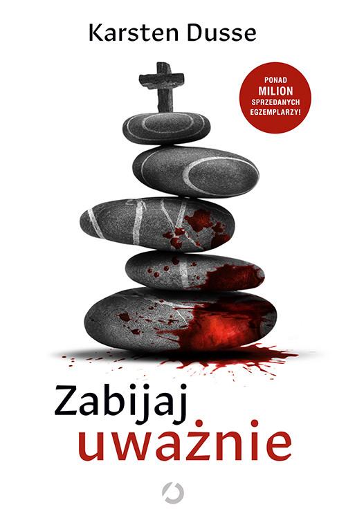 okładka Zabijaj uważnieksiążka |  | Dusse Karsten