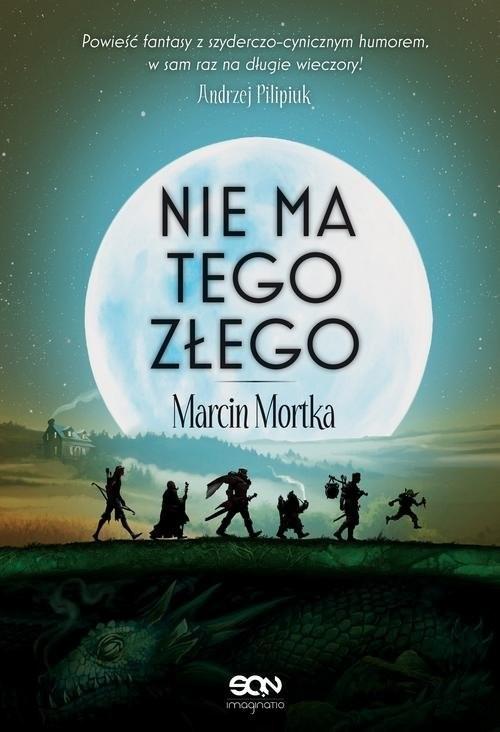 okładka Nie ma tego Złegoksiążka |  | Marcin Mortka
