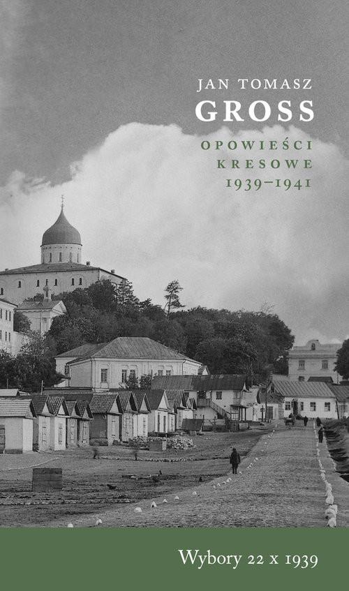 okładka Wybory 22 X 1939 Opowieści Kresowe 1939-1941książka |  | Jan Tomasz Gross