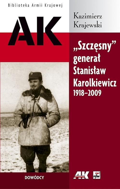 """okładka """"Szczęsny"""" generał Stanisław Karolkiewicz 1918-2009książka      Kazimierz Krajewski"""