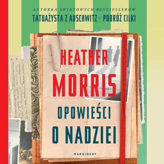 okładka Opowieści o nadzieiaudiobook | MP3 | Heather  Morris