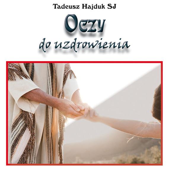okładka Oczy do uzdrowieniaaudiobook   MP3   Tadeusz Hajduk SJ