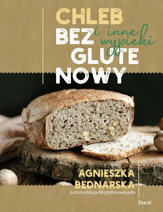 okładka Chleb bezglutenowy i inne wypiekiebook   epub, mobi   Agnieszka Bednarska