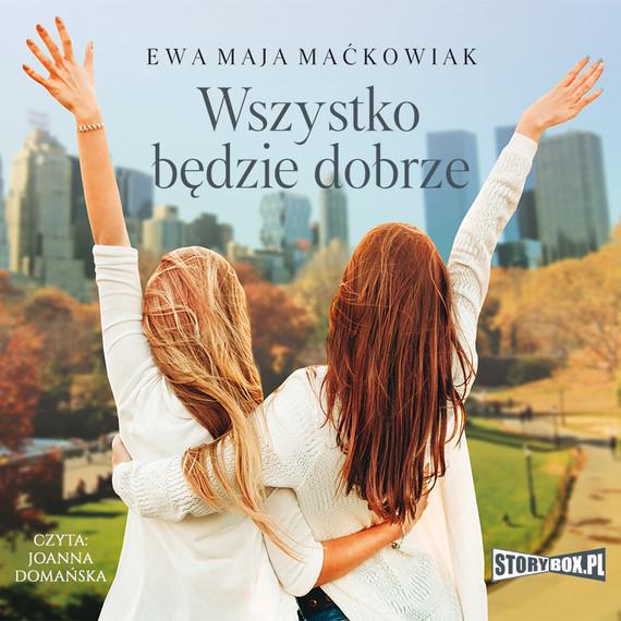 okładka Wszystko będzie dobrzeaudiobook | MP3 | Ewa Maja Maćkowiak