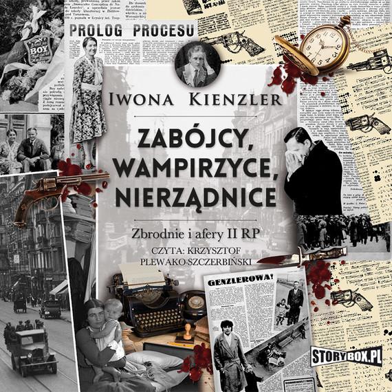okładka Zabójcy, wampirzyce, nierządnice. Zbrodnie i afery II RPaudiobook | MP3 | Iwona Kienzler