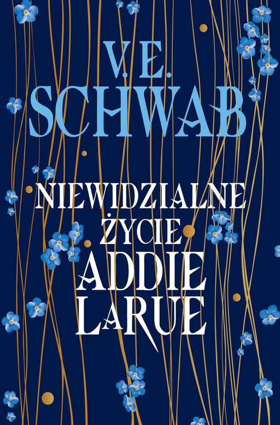 okładka Niewidzialne życie Addie LaRueksiążka      Victoria Schwab (V.E. Schwab)