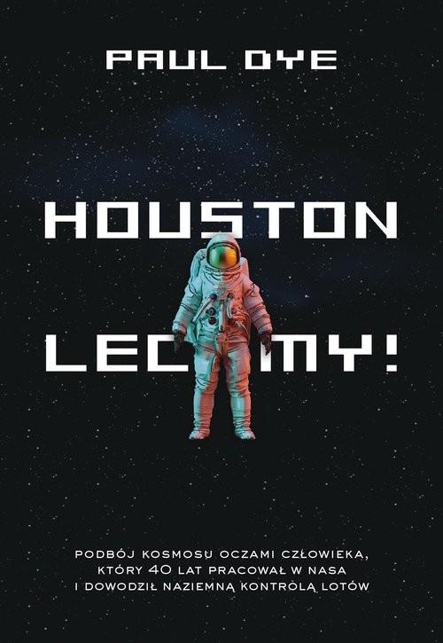 okładka Houston, lecimy!książka      Dye Paul