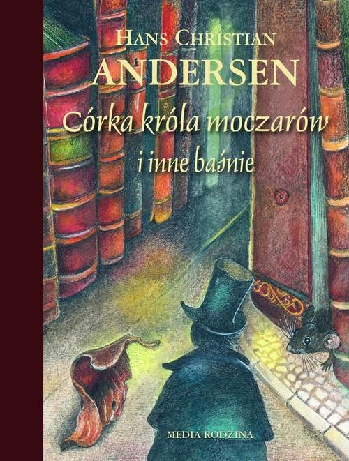 okładka Córka króla moczarów i inne baśnieksiążka |  | Hans Christian Andersen