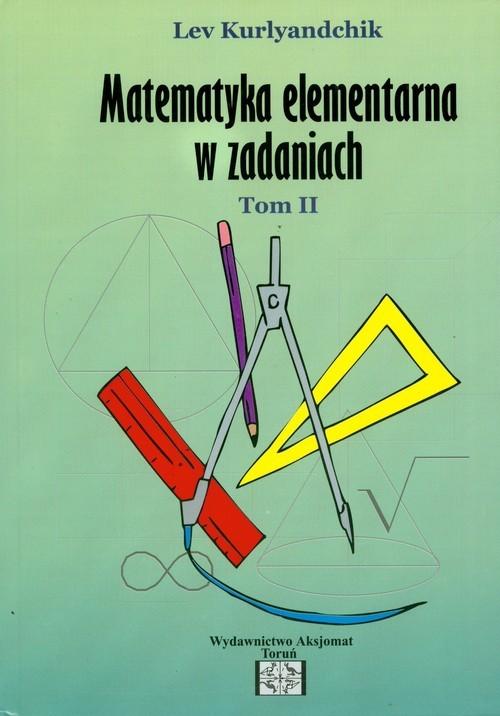 okładka Zbiór zadań z matematyki elementarnej Tom 2książka      Kurlyandchik Lev