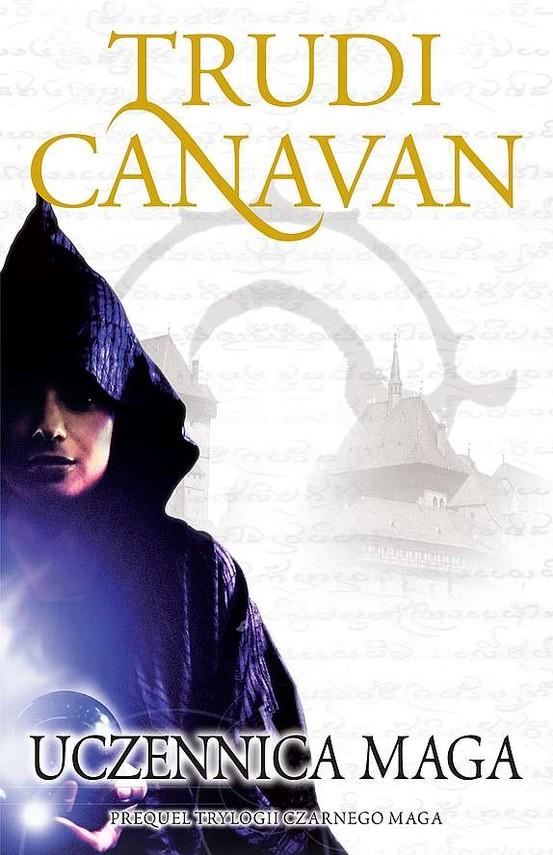 okładka Prequel Trylogii Czarnego Maga. Uczennica magaksiążka      Trudi  Canavan