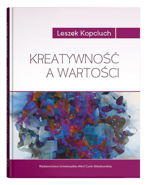 okładka Kreatywność a wartościksiążka |  | Kopciuch Leszek