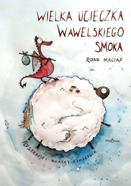 okładka Wielka Ucieczka Wawelskiego Smokaksiążka |  | Maciąg Robert