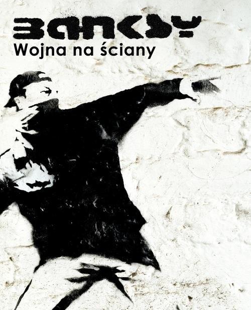 okładka Banksy Wojna na ścianyksiążka      Banksy