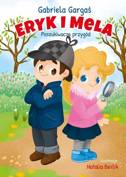 okładka Eryk i Mela poznają świat. Poszukiwacze przygódksiążka |  | Gabriela Gargaś