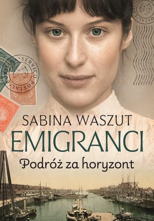 okładka Emigranci. Podróż za horyzontksiążka |  | Sabina Waszut