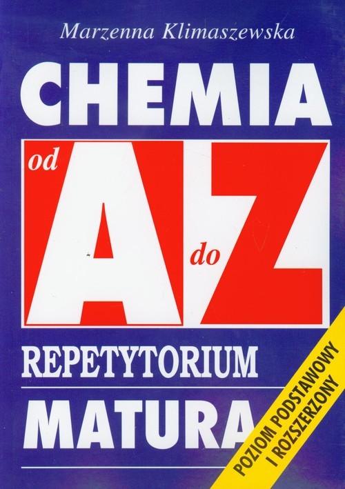 okładka Chemia od A do Z Repetytorium Matura Poziom podstawowy i rozszerzonyksiążka      Klimaszewska Marzenna