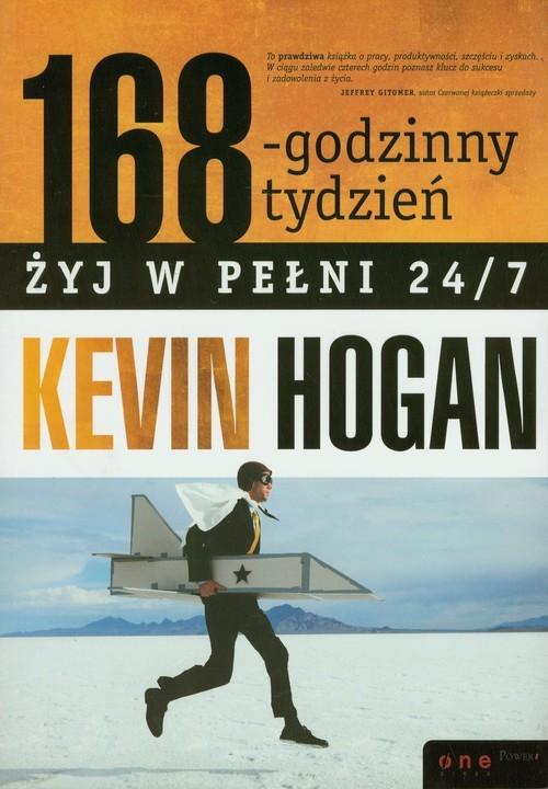 okładka 168-godzinny tydzień Żyj w pełni 24/7książka |  | Hogan Kevin