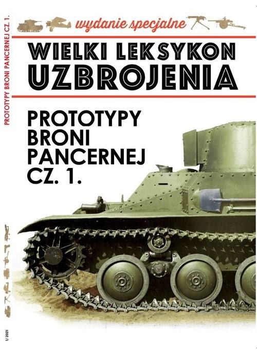 okładka Wielki Leksykon Uzbrojenia Wydanie Specjalne 01/2021 Prototypy broni pancernej Część 1książka |  |