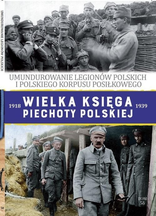 okładka Wielka Księga Piechoty Polskiej 58 Umundurowanie Legionów Polskichksiążka     