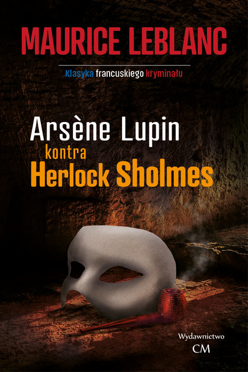 okładka Arsene Lupin kontra Herlock Sholmesksiążka |  | Maurice Leblanc