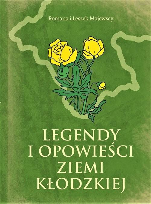 okładka Legendy i opowieści Ziemi Kłodzkiejksiążka |  | Romana Majewska, Leszek Majewski
