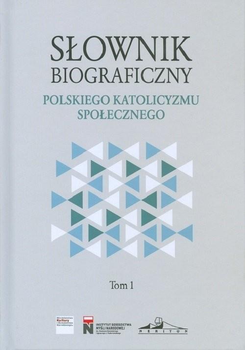 okładka Słownik biograficzny polskiego katolicyzmu społecznegoksiążka |  |