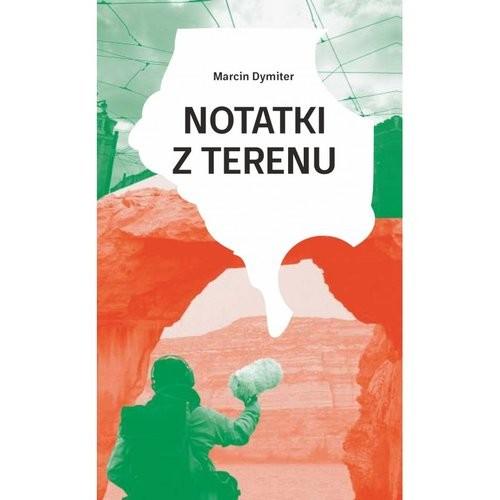 okładka Notatnik z terenuksiążka |  | Dymiter Marcin