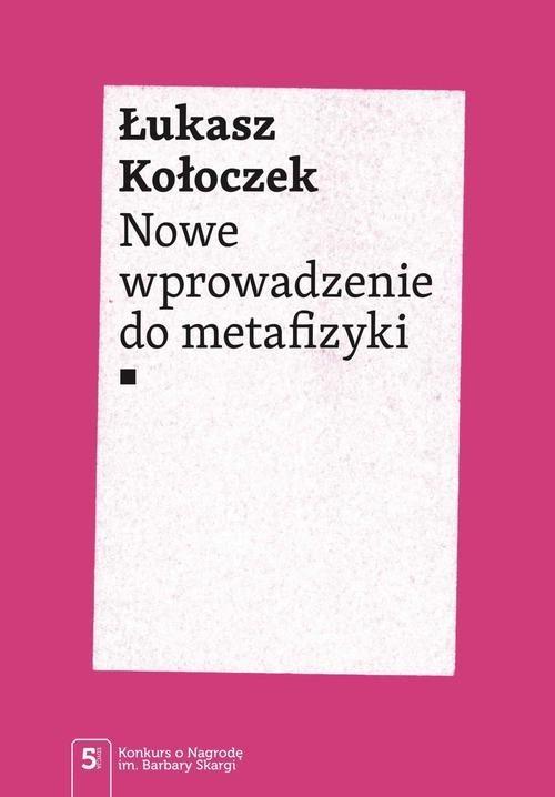 okładka Nowe wprowadzenie do metafizykiksiążka |  | Kołoczek Łukasz