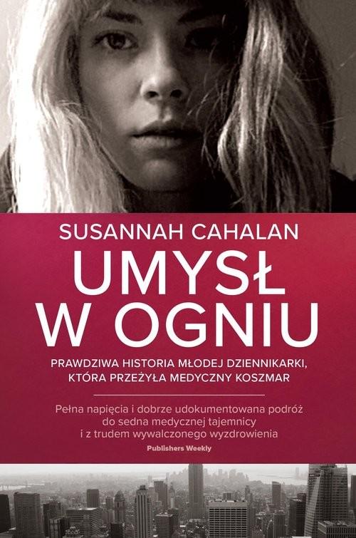 okładka Umysł w ogniuksiążka |  | Susannah Cahalan