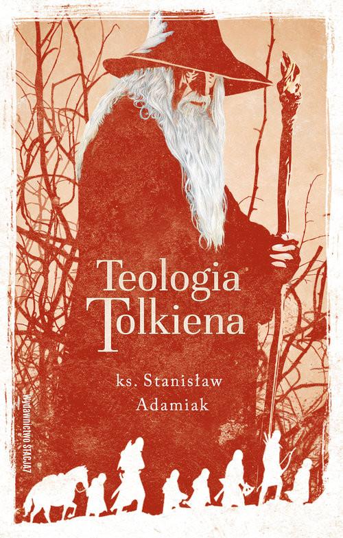 okładka Teologia Tolkiena Chrześcijańskie Credo ukryte w losach Śródziemiaksiążka |  | Adamiak Stanisław