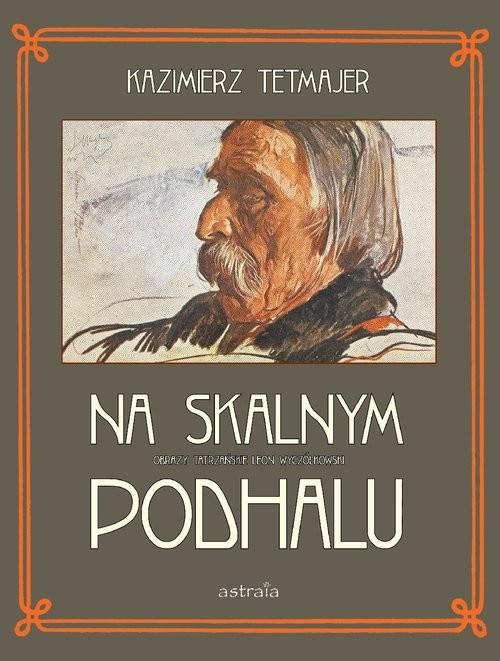 okładka Na Skalnym Podhaluksiążka |  | Tetmajer Kazimierz