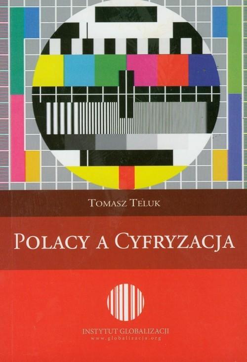 okładka Polacy a cyfryzacjaksiążka      Teluk Tomasz