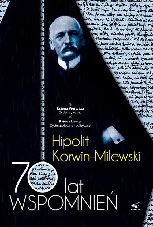 okładka 70 lat wspomnień Tom 1 i 2książka |  | Korwin-Milewski Hipolit