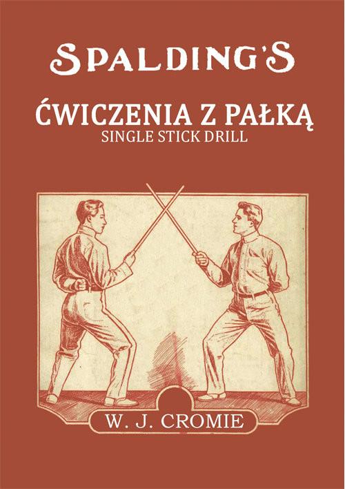okładka Ćwiczenia z pałką Single Stick Drillksiążka |  | J. Cromie William
