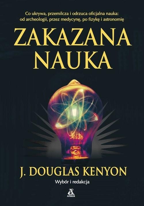 okładka Zakazana nauka wyd.3/2021książka |  | Douglas J. Kenyon