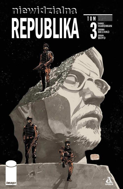 okładka Niewidzialna Republika Tom 3 Komiksksiążka |  | Hardman Gabriel, Corinna Bechko