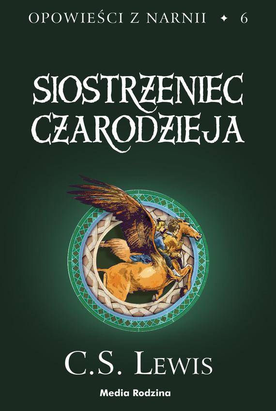 okładka Opowieści z Narnii (#6). Siostrzeniec Czarodziejaebook | epub, mobi | C.S. Lewis