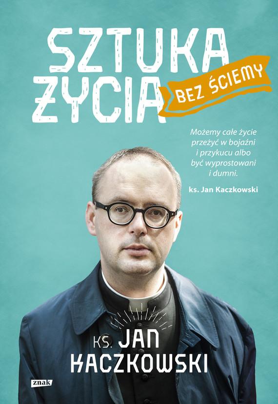 okładka Sztuka życia bez ściemyebook | epub, mobi | Ks. Jan Kaczkowski