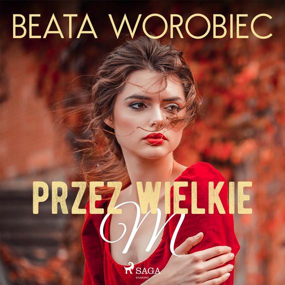 okładka Przez wielkie Maudiobook | MP3 | Beata  Worobiec