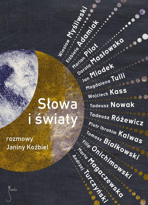 okładka Słowa i światy. Rozmowy Janiny Koźbielebook | epub, mobi | Praca Zbiorowa