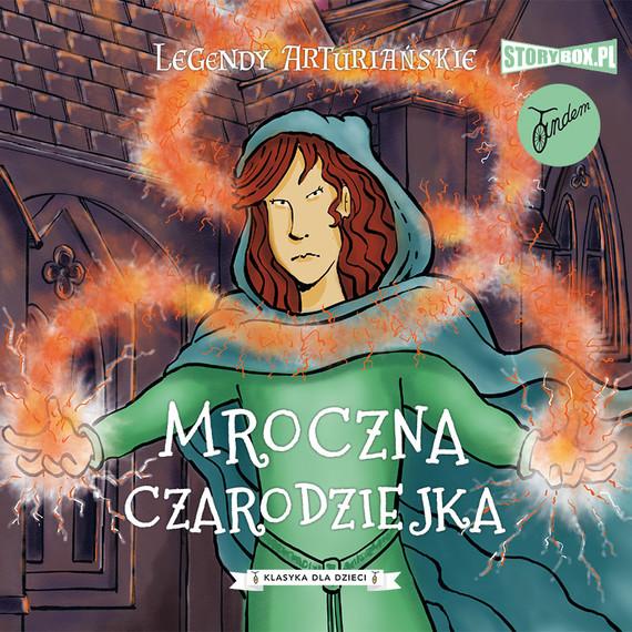 okładka Legendy arturiańskie. Tom 2. Mroczna czarodziejkaaudiobook | MP3 | Autor Nieznany