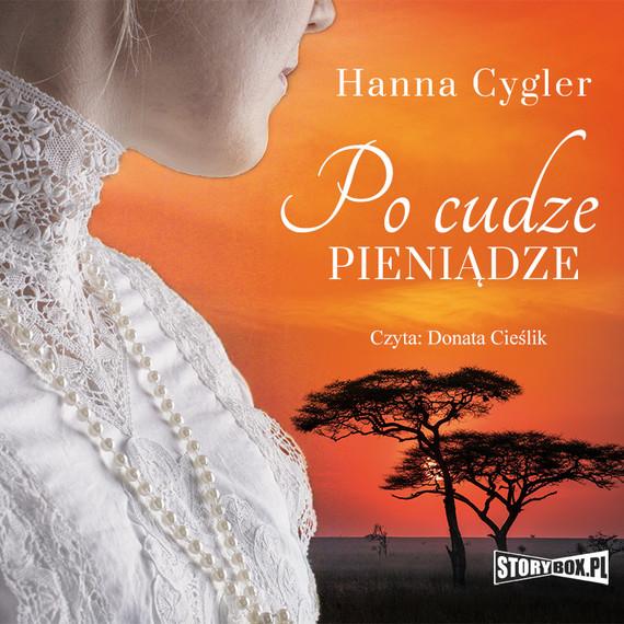 okładka Po cudze pieniądzeaudiobook | MP3 | Hanna Cygler