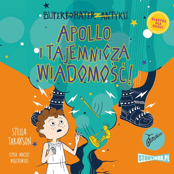 okładka Superbohater z antyku. Tom 5. Apollo i tajemnicza wiadomość!audiobook | MP3 | Stella Tarakson