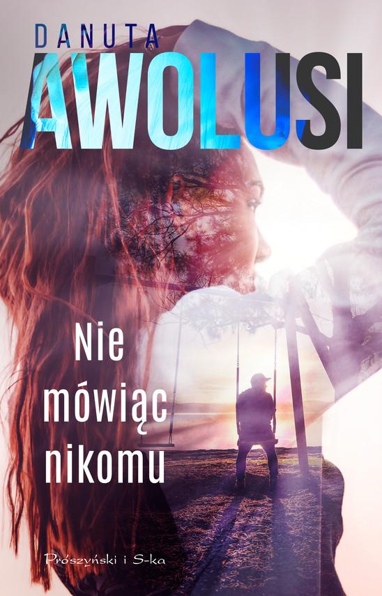 okładka Nie mówiąc nikomuebook | epub, mobi | Danuta Awolusi